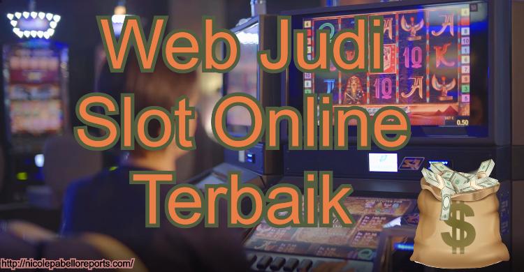 Web Judi Slot Online Terbaik