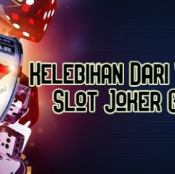 Kelebihan Dari Website Slot Joker Gaming