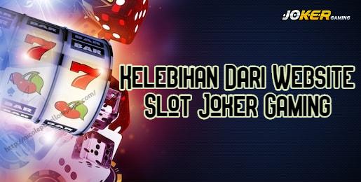 Kelebihan Dari Website Slot Joker Gaming