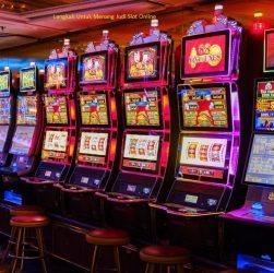 Langkah Untuk Menang Judi Slot Online